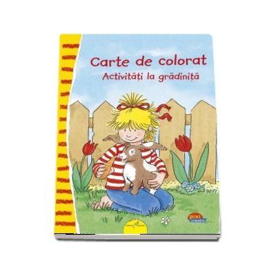 Carte de colorat. Activitati la gradinita - Colectia Pixi Creativ