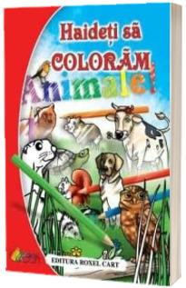 Carte de colorat. Haideti sa coloram Animale, format A4