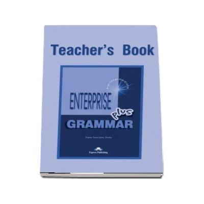 Carte de gramatica. Enterprise Grammar PLUS (TB) Pre-Intermediate. Manualul profesorului pentru clasa a VII-a