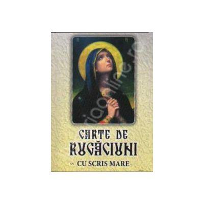 Carte de rugaciuni - Scris mare