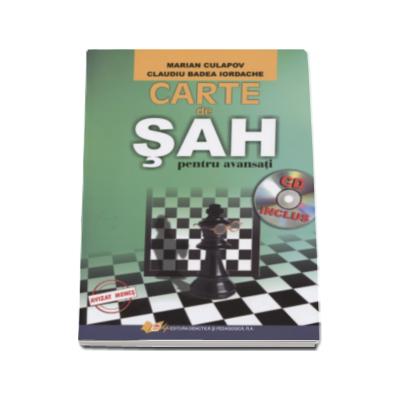 Carte de Sah pentru avansati - Editia a II-a revizuita si adaugita (Contine CD)