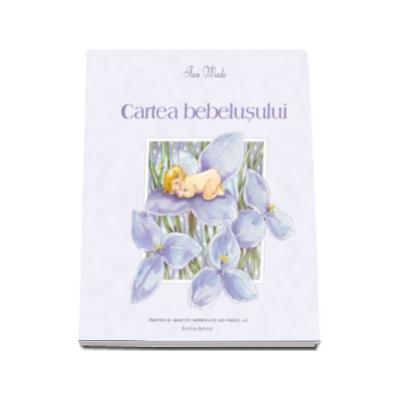 Cartea bebelusului - Amintiri si momente importante din primul an