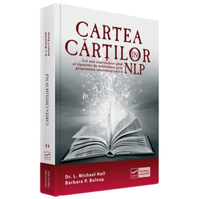 Cartea cartilor in NLP. Cel mai cuprinzator ghid al tiparelor de schimbare prin programare neurolingvistica. Editia a II-a