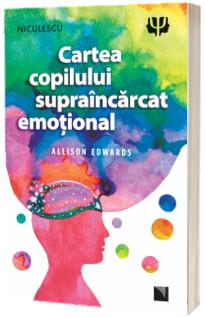 Cartea copilului supraincarcat emotional