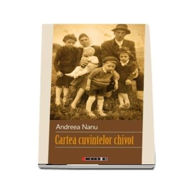 Cartea cuvintelor chivot - Andreea Nanu