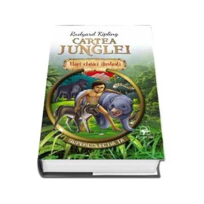 Cartea junglei. Supercolectia ta - Mari clasici ilustrati (Volumul 4)