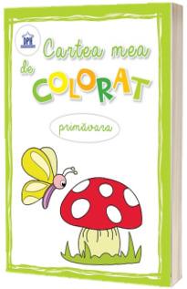 Cartea mea de colorat - Primavara