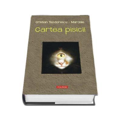 Cartea pisicii - Cristian Teodorescu (Editie ilustrata)