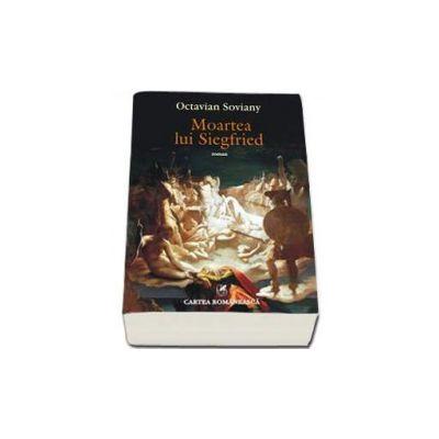 Moartea lui Siegfried - Soviany Octavian