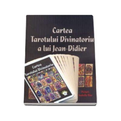 Cartea Tarotului Divinatoriu a lui Jean-Didier - Contine si un set de carti de tarot