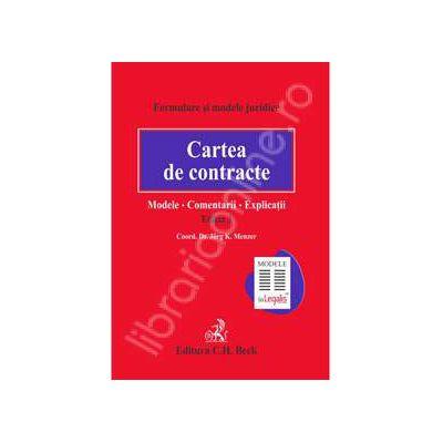 Cartea de contracte. Modele. Comentarii. Explicatii. (Editia 3)