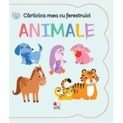 Carticica mea cu ferestruici - ANIMALE