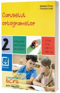 Caruselul ortogramelor. Caiet de lucru pentru clasa a II-a (Editie 2014)