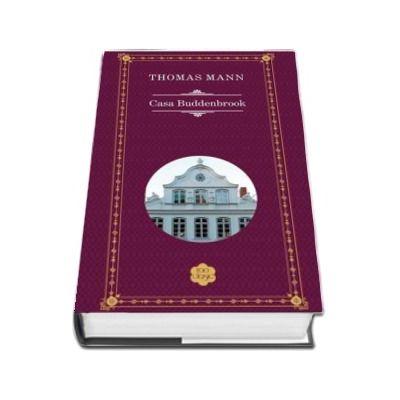Casa Buddenbrook - Thomas Mann (Colectia Rao clasic)
