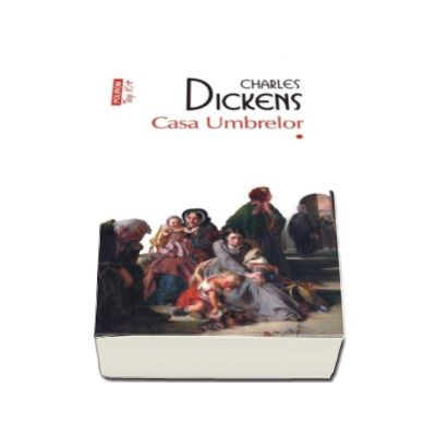 Casa Umbrelor - Charles Dickens (Doua volume - Top 10)