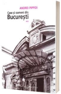Case si oameni din Bucuresti - Andrei Pippidi