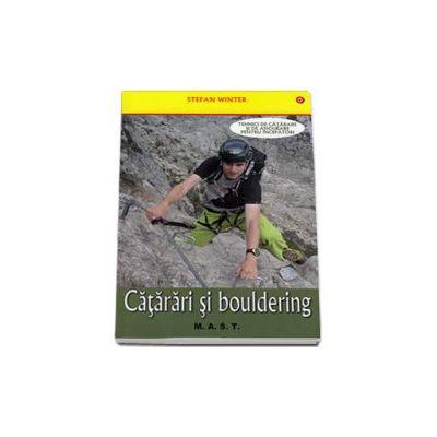 Catarari si bouldering. Tehnici de catarare si de asigurare pentru incepatori
