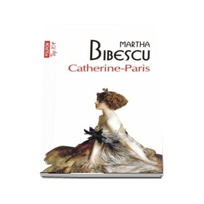Catherine-Paris - Martha Bibescu (Top 10)