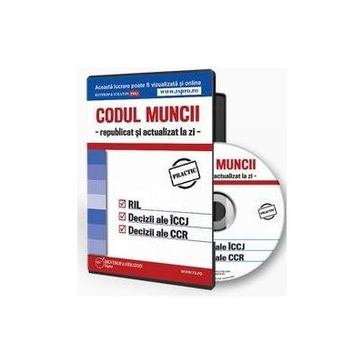 CD Codul Muncii republicat si actualizat la zi (format CD) - 2018
