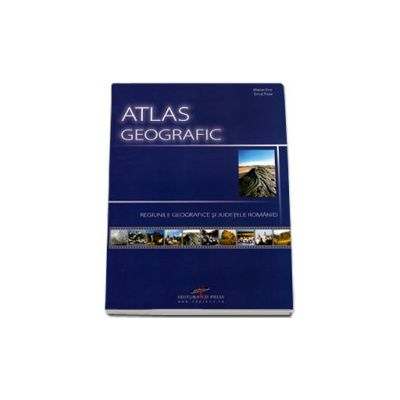 Atlas geografic - regiunile geografice si judetele Romaniei