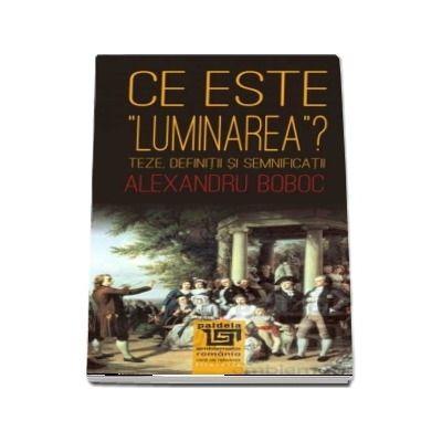 Ce este luminarea?. Teze, definiții și semnificații, ediția a II-a revăzută