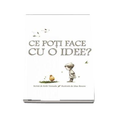 Ce poti face cu o idee? - Editie Hardcover