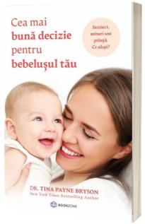 Cea mai buna decizie pentru bebelusul tau