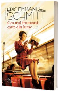 Cea mai frumoasa carte din lume si alte povestiri -  Eric Emmanuel Schmitt