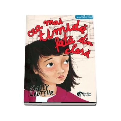 Cea mai timida fata din clasa. Editie bilingva franceza-romana