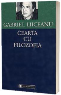 Cearta cu filozofia - Liiceanu Gabriel