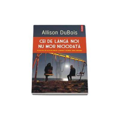 Cei de langa noi nu mor niciodata - Traducere de Laura Ciochina