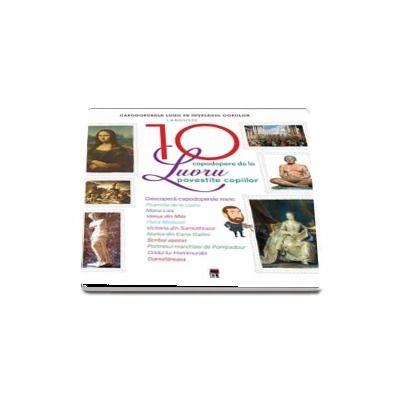 Cele 10 capodopere de la Luvru povestite copiilor - Larousse
