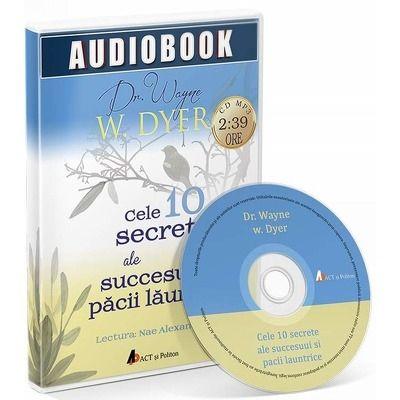 Cele 10 secrete ale succesului si pacii launtrice. Audiobook