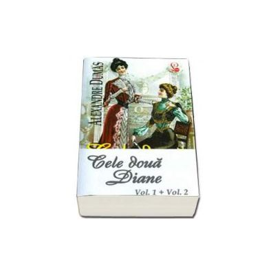 Cele doua Diane (2 volume) - Alexandre Dumas