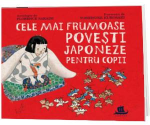 Cele mai frumoase povesti japoneze pentru copii de Antologie de Florence Sakade