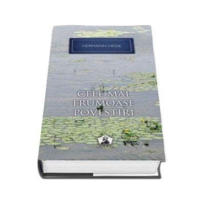 Cele mai frumoase povestiri - Volumul I (Hermann Hesse)