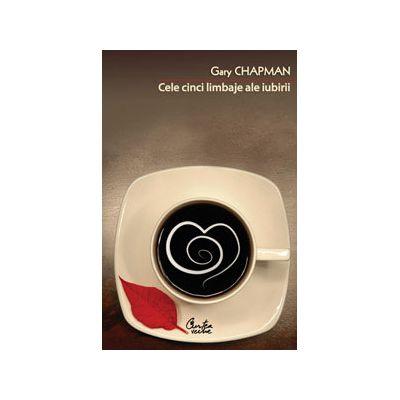 Gary chapman cele 5 limbaje ale iubirii