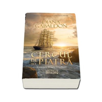 Cercul de piatra, volumul 2.  A treia parte din seria Outlander - Diana Gabaldon