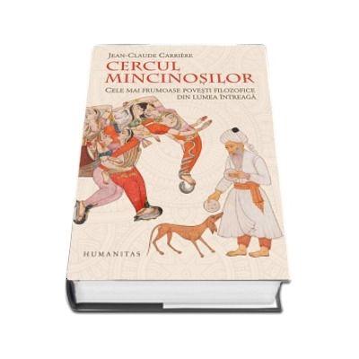 Cercul mincinosilor. Cele mai frumoase povesti filozofice din lumea intreaga. Editia a III a.