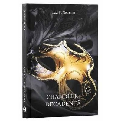 Chandler: Decadenta
