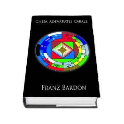 Cheia adevaratei Cabale.Volumul III - Sfintele mistere (Franz Bardon)