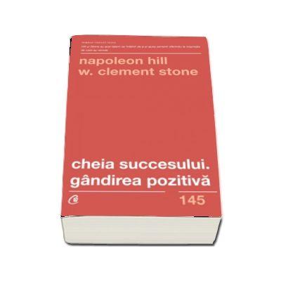 Cheia succesului. Gandirea pozitiva. Editia a II - a