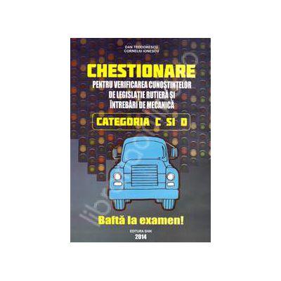 Chestionare 2014 Categoria C si D - Pentru verificarea cunostintelor de legislatie rutiera si intrebari de mecanica