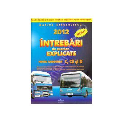 Chestionare auto 2012 pentru categoriile C, CE si D. Intrebari de examen explicate