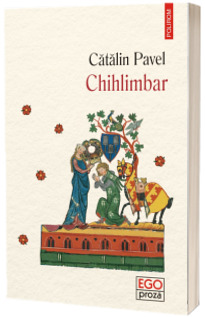 Chihlimbar - Catalin Pavel (Ego Proza)