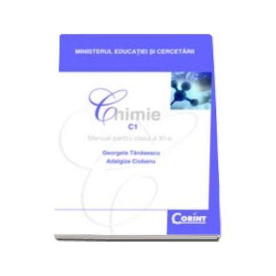 Chimie C1 manual pentru clasa a XI-a (Filiera teoretica, profil real, specializarile matematica-informatica si stiinte ale naturii)