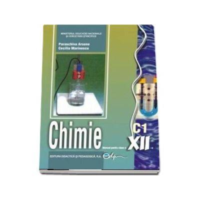 Chimie C1, manual pentru clasa a XII-a (Arsene Paraschiva)