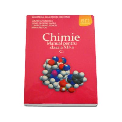 Chimie C1, manual pentru clasa a XII-a - Luminita Vladescu