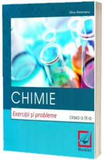 Chimie. Culegere de exercitii si probleme pentru clasa a IX-a (Editie 2018)