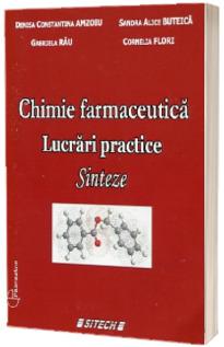 Chimie farmaceutica. Lucrari practice, editia a III-a